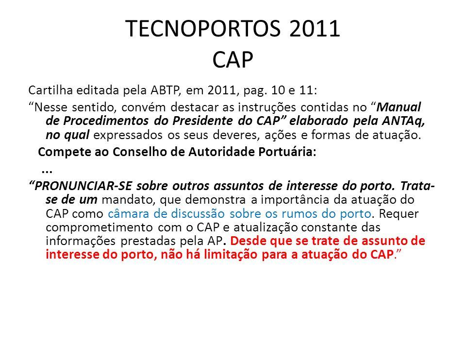 TECNOPORTOS 2011 CAP Cartilha editada pela ABTP, em 2011, pag. 10 e 11: Nesse sentido, convém destacar as instruções contidas no Manual de Procediment