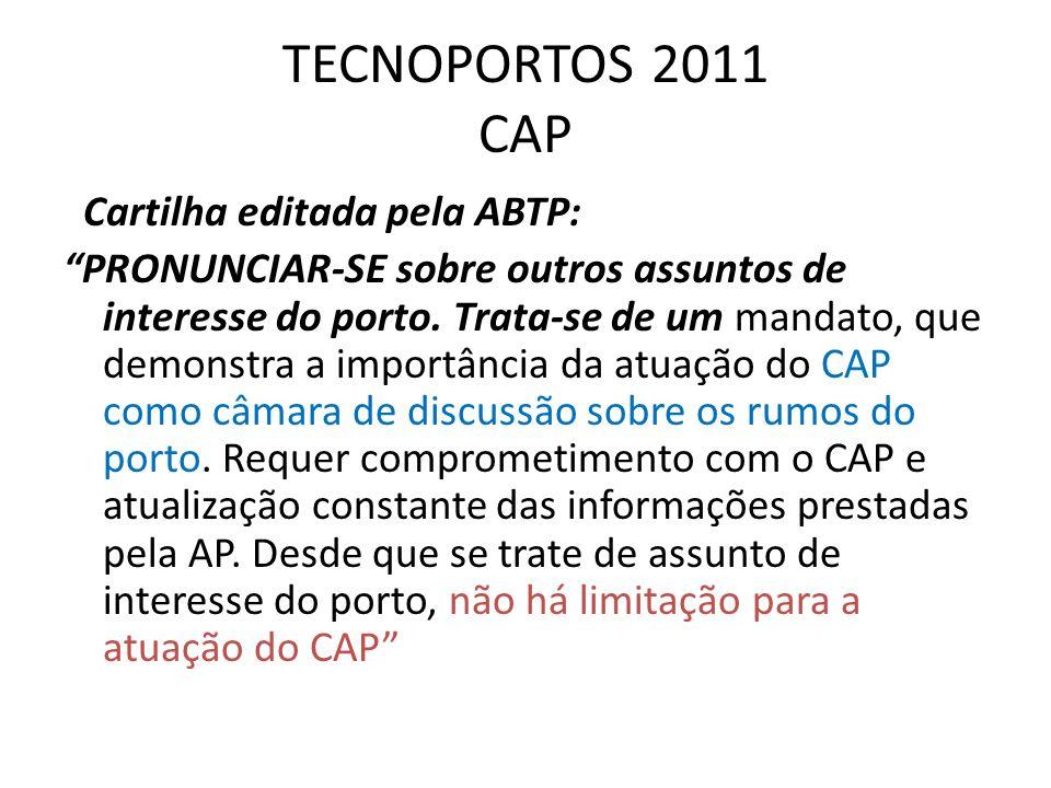 TECNOPORTOS 2011 CAP Cartilha editada pela ABTP: PRONUNCIAR-SE sobre outros assuntos de interesse do porto. Trata-se de um mandato, que demonstra a im