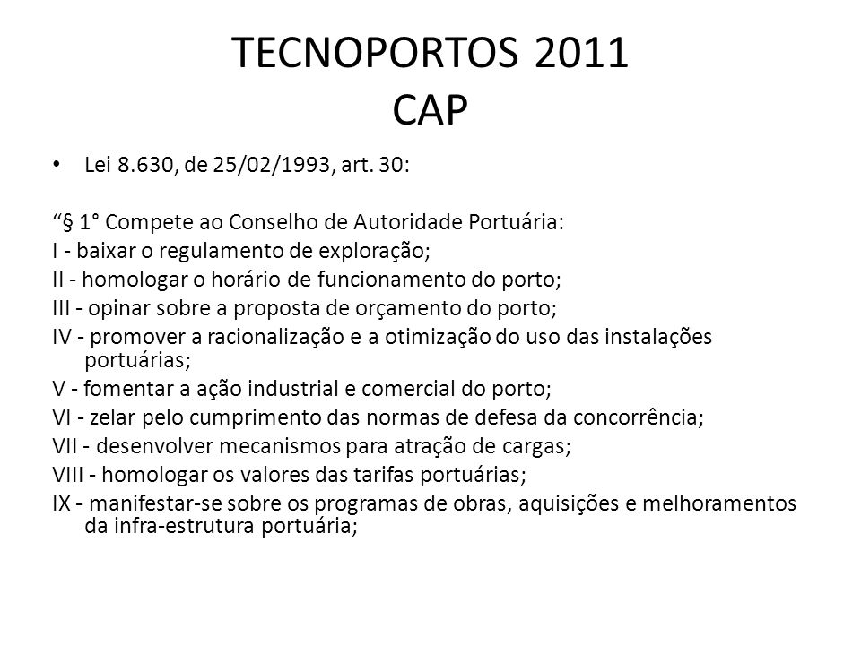 TECNOPORTOS 2011 CAP BOARDS GOVERNING A PORT In 1979 Dr Richard Goss published A Comparative Study of Seaport Management Administration.