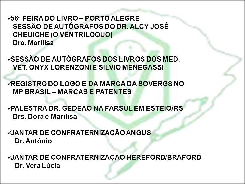 56ª FEIRA DO LIVRO – PORTO ALEGRE SESSÃO DE AUTÓGRAFOS DO DR. ALCY JOSÉ CHEUICHE (O VENTRÍLOQUO) Dra. Marilisa SESSÃO DE AUTÓGRAFOS DOS LIVROS DOS MED