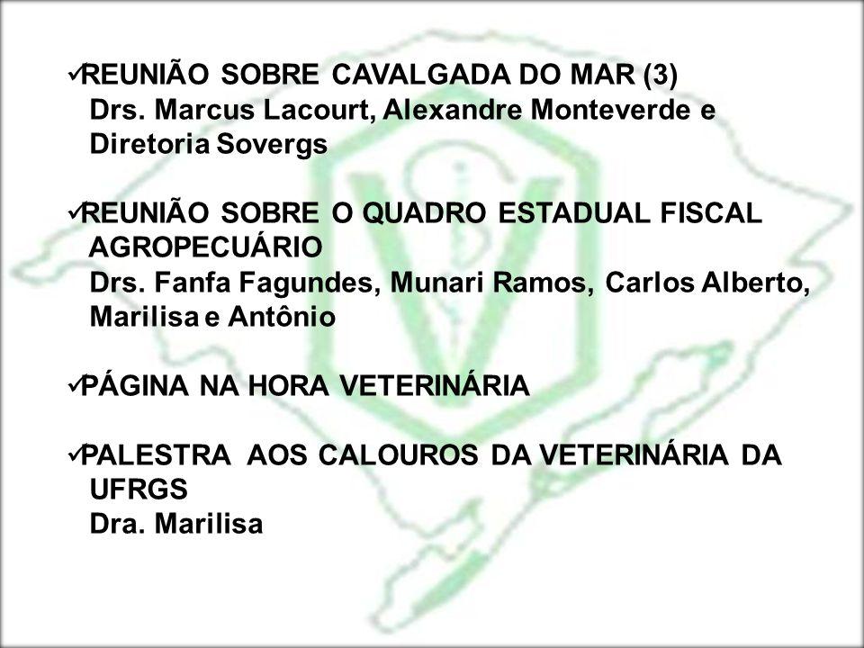 REUNIÃO SOBRE CAVALGADA DO MAR (3) Drs. Marcus Lacourt, Alexandre Monteverde e Diretoria Sovergs REUNIÃO SOBRE O QUADRO ESTADUAL FISCAL AGROPECUÁRIO D