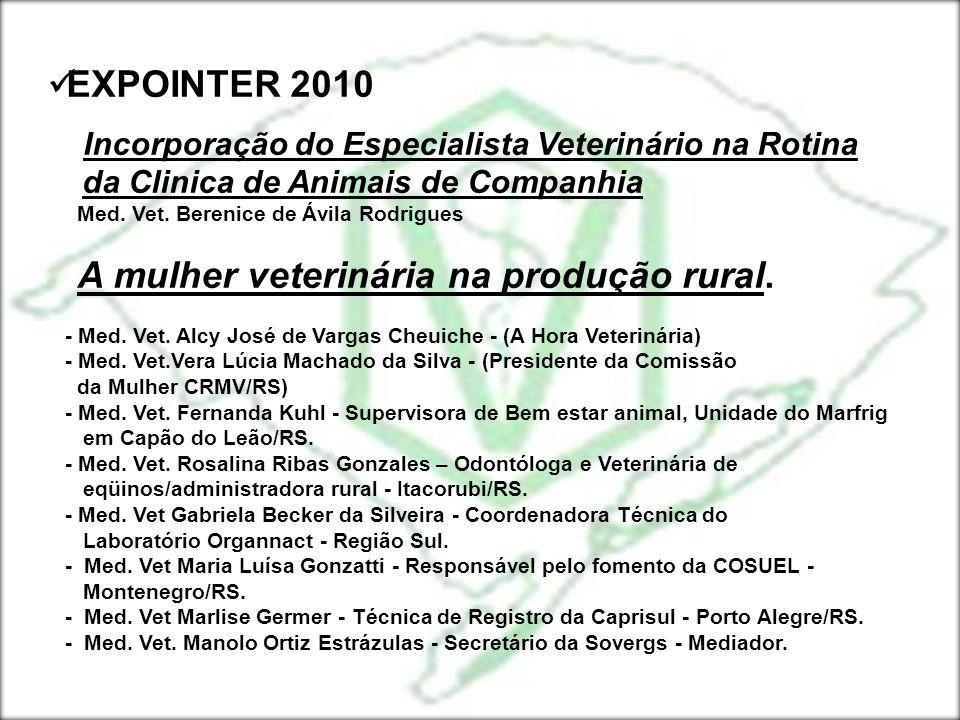 EXPOINTER 2010 Incorporação do Especialista Veterinário na Rotina da Clinica de Animais de Companhia Med. Vet. Berenice de Ávila Rodrigues A mulher ve