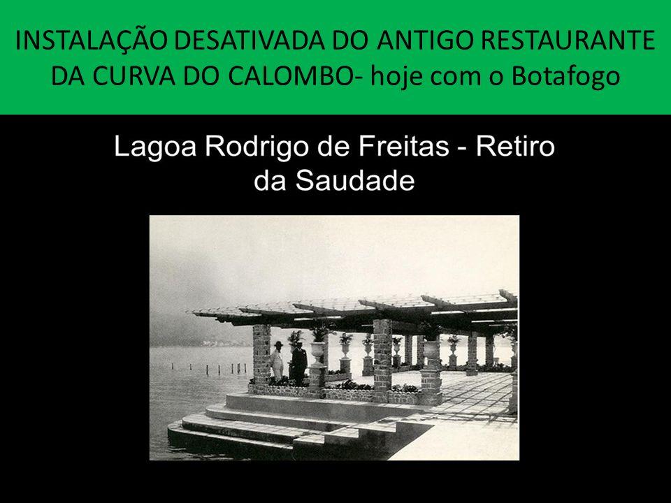 INSTALAÇÃO DESATIVADA DO ANTIGO RESTAURANTE DA CURVA DO CALOMBO- hoje com o Botafogo