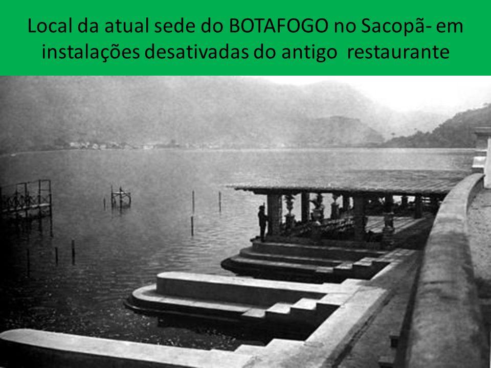 Local da atual sede do BOTAFOGO no Sacopã- em instalações desativadas do antigo restaurante