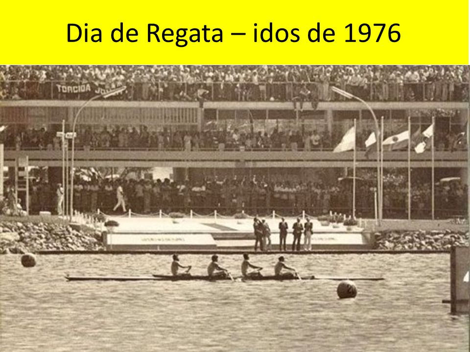 Dia de Regata – idos de 1976