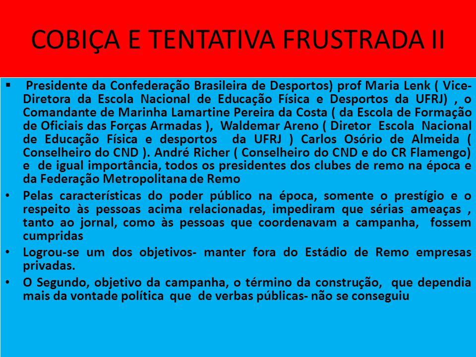COBIÇA E TENTATIVA FRUSTRADA II Presidente da Confederação Brasileira de Desportos) prof Maria Lenk ( Vice- Diretora da Escola Nacional de Educação Física e Desportos da UFRJ), o Comandante de Marinha Lamartine Pereira da Costa ( da Escola de Formação de Oficiais das Forças Armadas ), Waldemar Areno ( Diretor Escola Nacional de Educação Física e desportos da UFRJ ) Carlos Osório de Almeida ( Conselheiro do CND ).