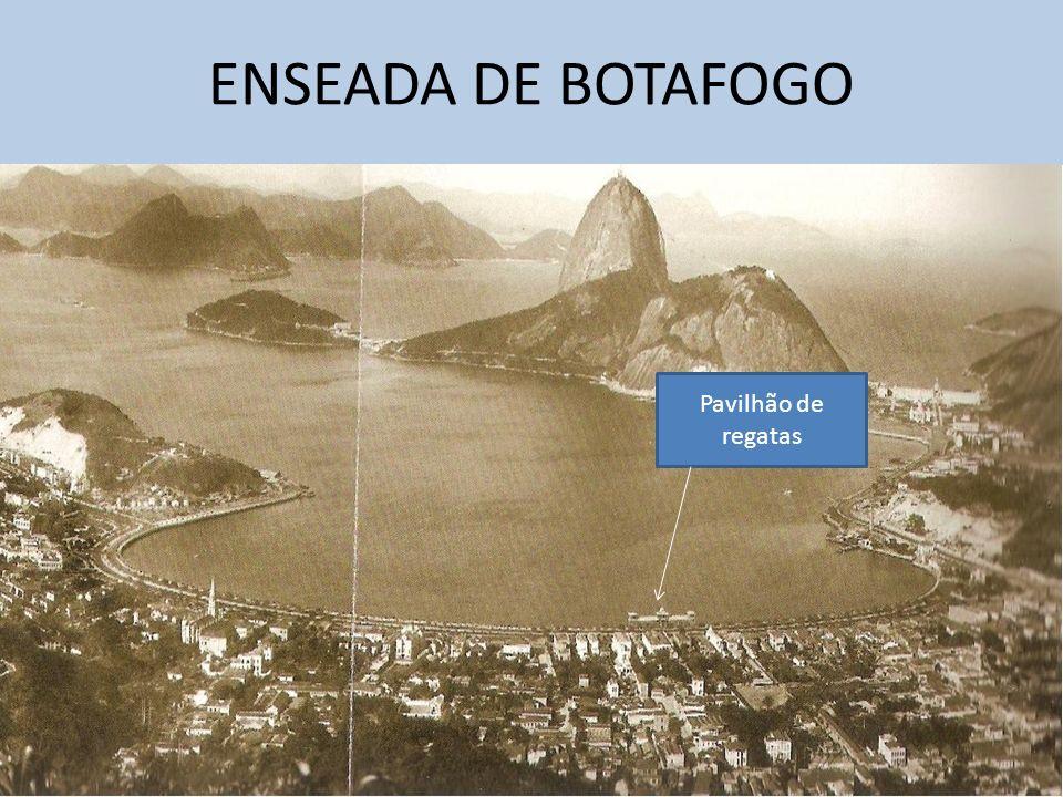 ENSEADA DE BOTAFOGO Pavilhão de regatas