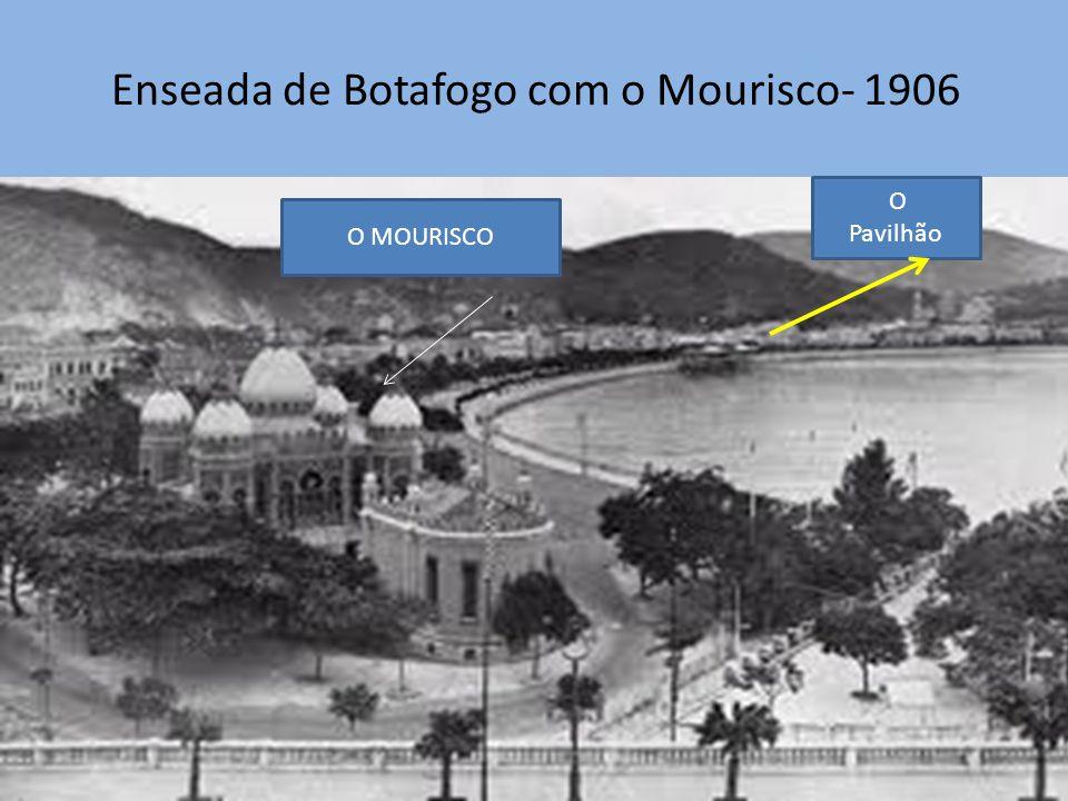 Enseada de Botafogo com o Mourisco- 1906 O Pavilhão O MOURISCO