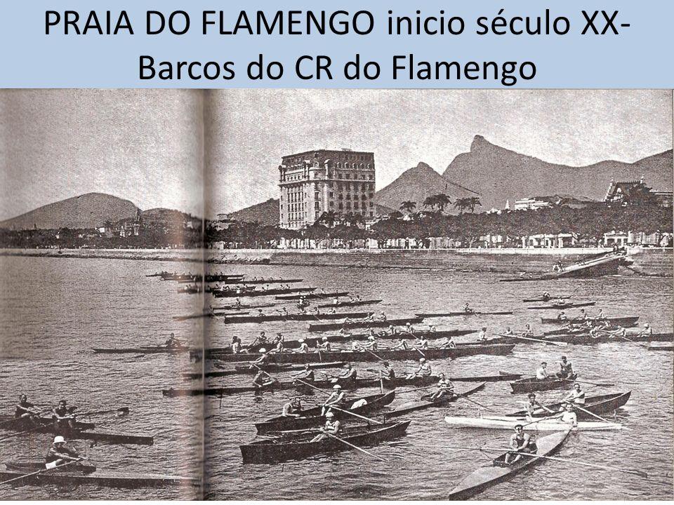 PRAIA DO FLAMENGO inicio século XX- Barcos do CR do Flamengo