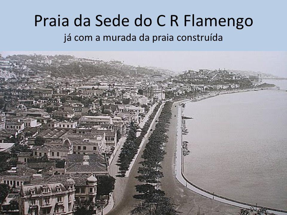 Praia da Sede do C R Flamengo já com a murada da praia construída