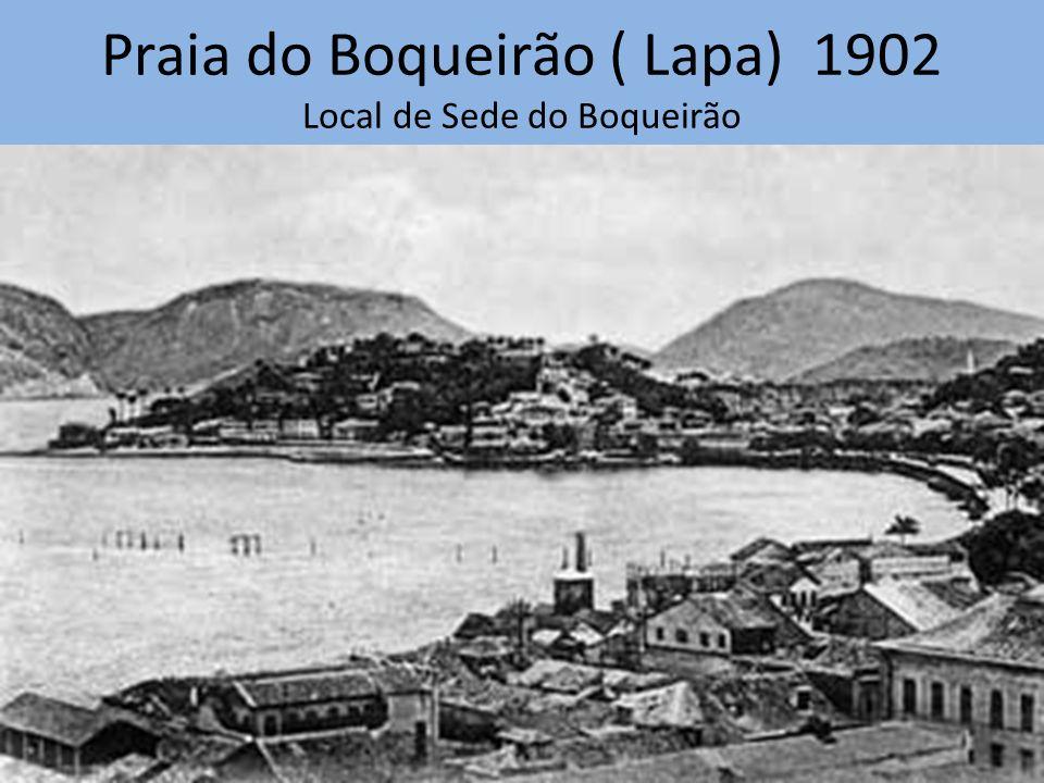 Praia do Boqueirão ( Lapa) 1902 Local de Sede do Boqueirão