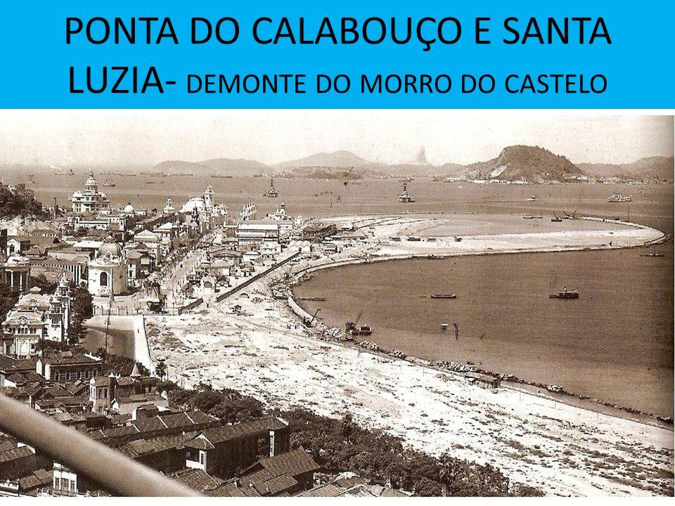 PONTA DO CALABOUÇO E SANTA LUZIA- DEMONTE DO MORRO DO CASTELO