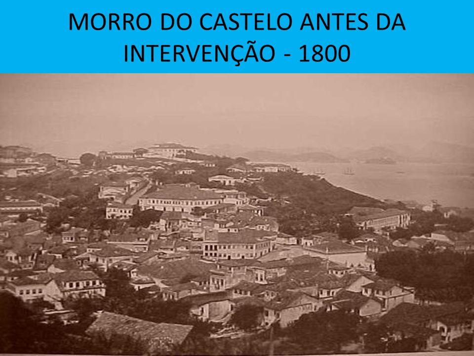 MORRO DO CASTELO ANTES DA INTERVENÇÃO - 1800
