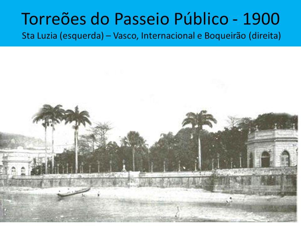 Torreões do Passeio Público - 1900 Sta Luzia (esquerda) – Vasco, Internacional e Boqueirão (direita)