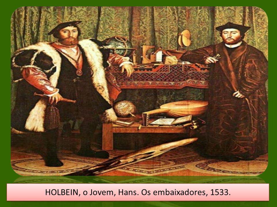 HOLBEIN, o Jovem, Hans. Os embaixadores, 1533.