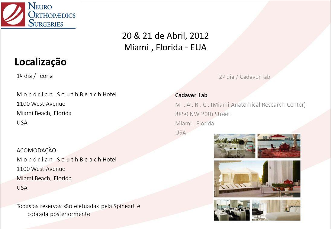 1º dia / Teoria M o n d r i a n S o u t h B e a c h Hotel 1100 West Avenue Miami Beach, Florida USA ACOMODAÇÃO M o n d r i a n S o u t h B e a c h Hot