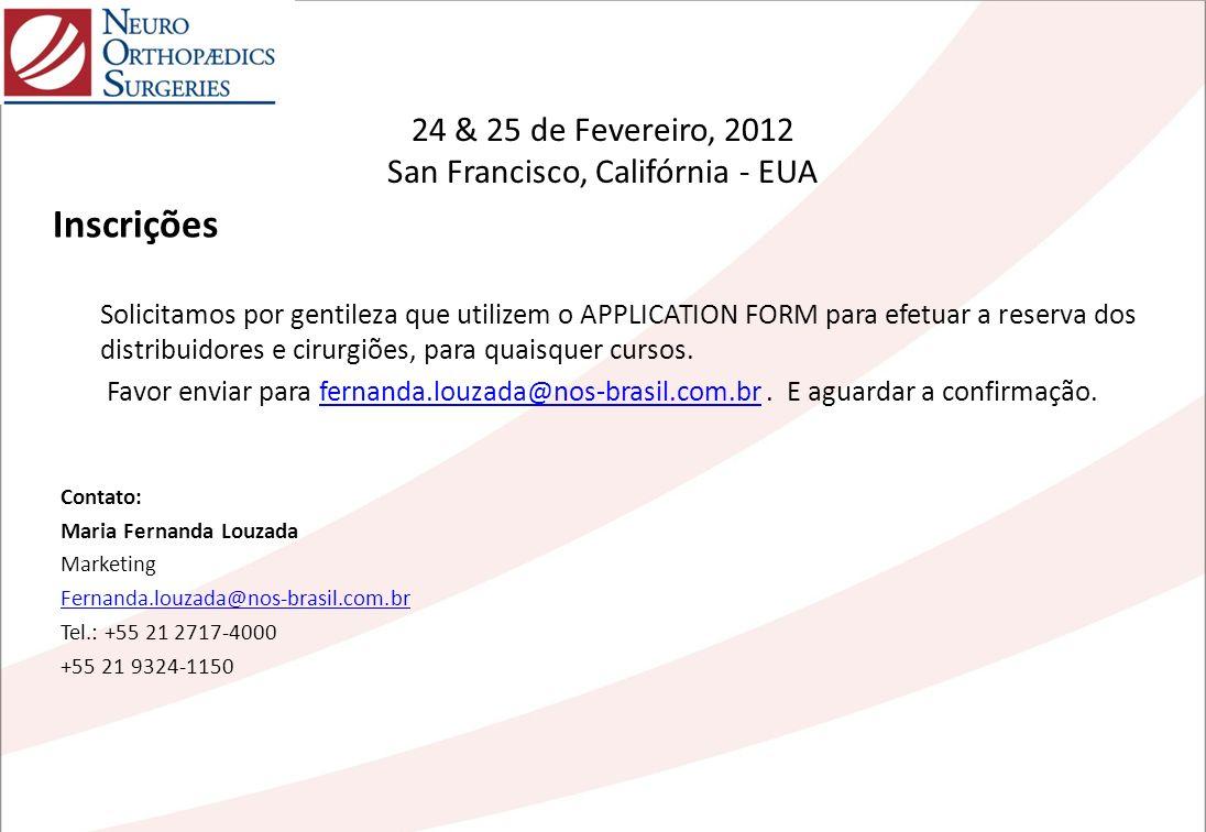 24 & 25 de Fevereiro, 2012 San Francisco, Califórnia - EUA Solicitamos por gentileza que utilizem o APPLICATION FORM para efetuar a reserva dos distri