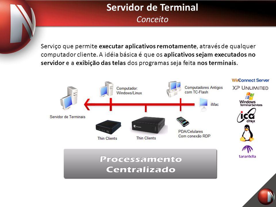executar aplicativos remotamente aplicativos sejam executados no servidorexibição das telasnos terminais Serviço que permite executar aplicativos remotamente, através de qualquer computador cliente.
