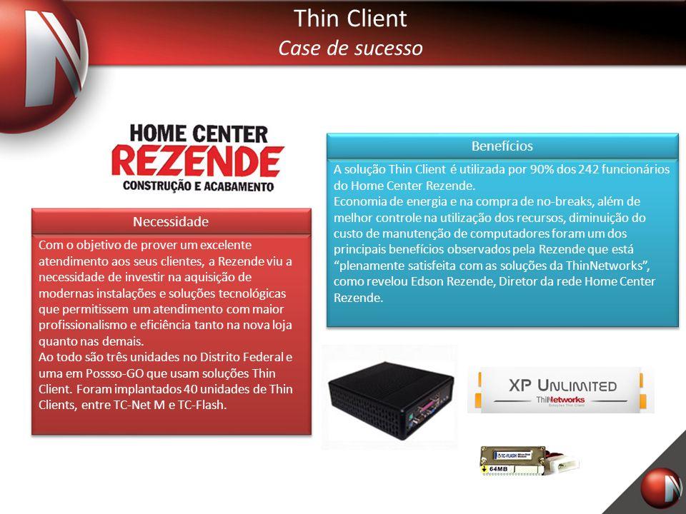 Thin Client Case de sucesso Com o objetivo de prover um excelente atendimento aos seus clientes, a Rezende viu a necessidade de investir na aquisição de modernas instalações e soluções tecnológicas que permitissem um atendimento com maior profissionalismo e eficiência tanto na nova loja quanto nas demais.