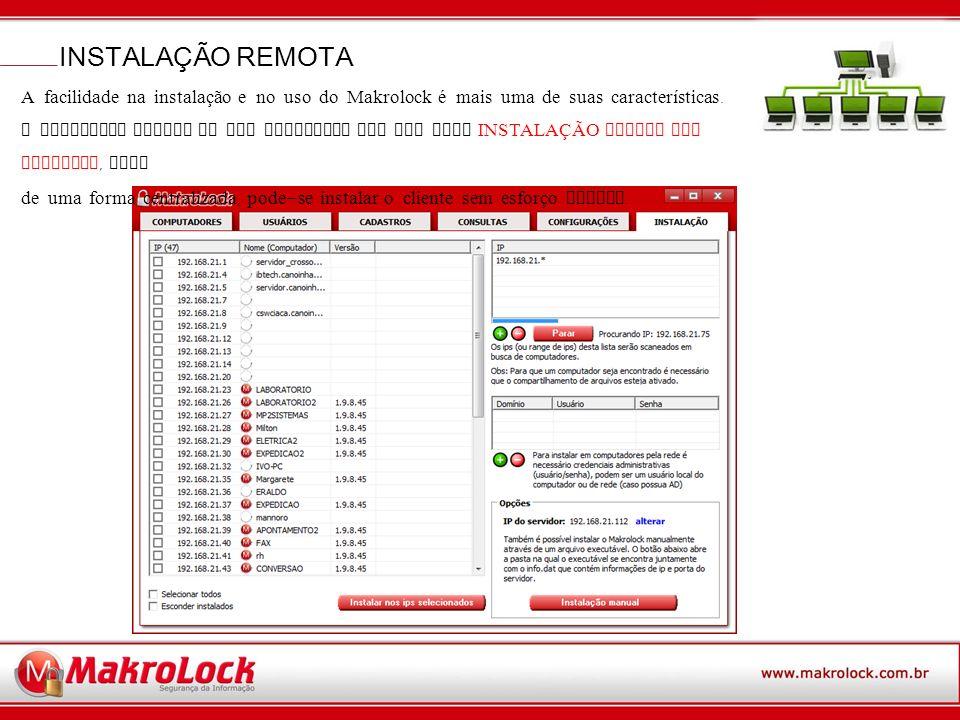 INSTALAÇÃO REMOTA A facilidade na instalação e no uso do Makrolock é mais uma de suas características.