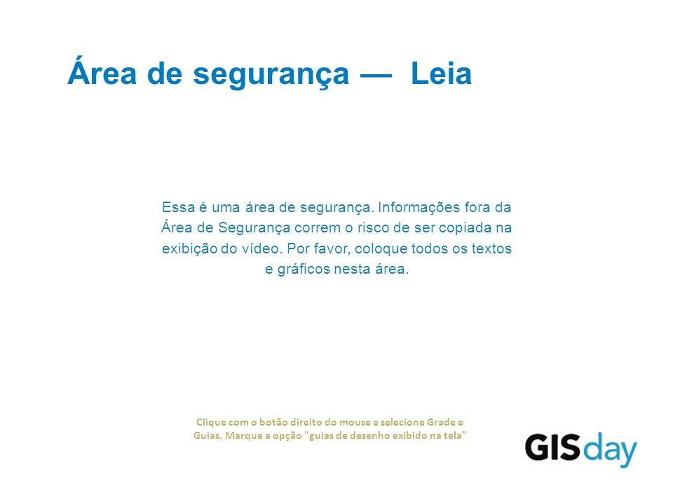 Área de segurança Leia Clique com o botão direito do mouse e selecione Grade e Guias.