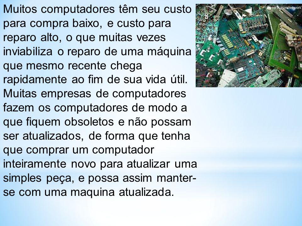 Muitos computadores têm seu custo para compra baixo, e custo para reparo alto, o que muitas vezes inviabiliza o reparo de uma máquina que mesmo recent