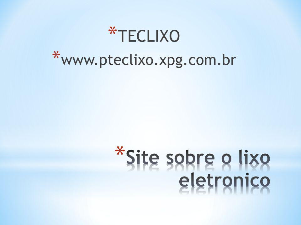 * TECLIXO * www.pteclixo.xpg.com.br