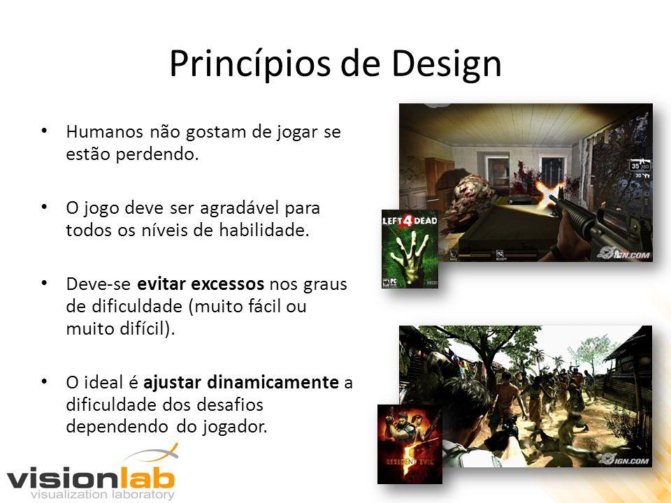 Princípios de Design Deve-se usar métricas para medir o desempenho do jogador para um ajuste dinâmico de dificuldade.