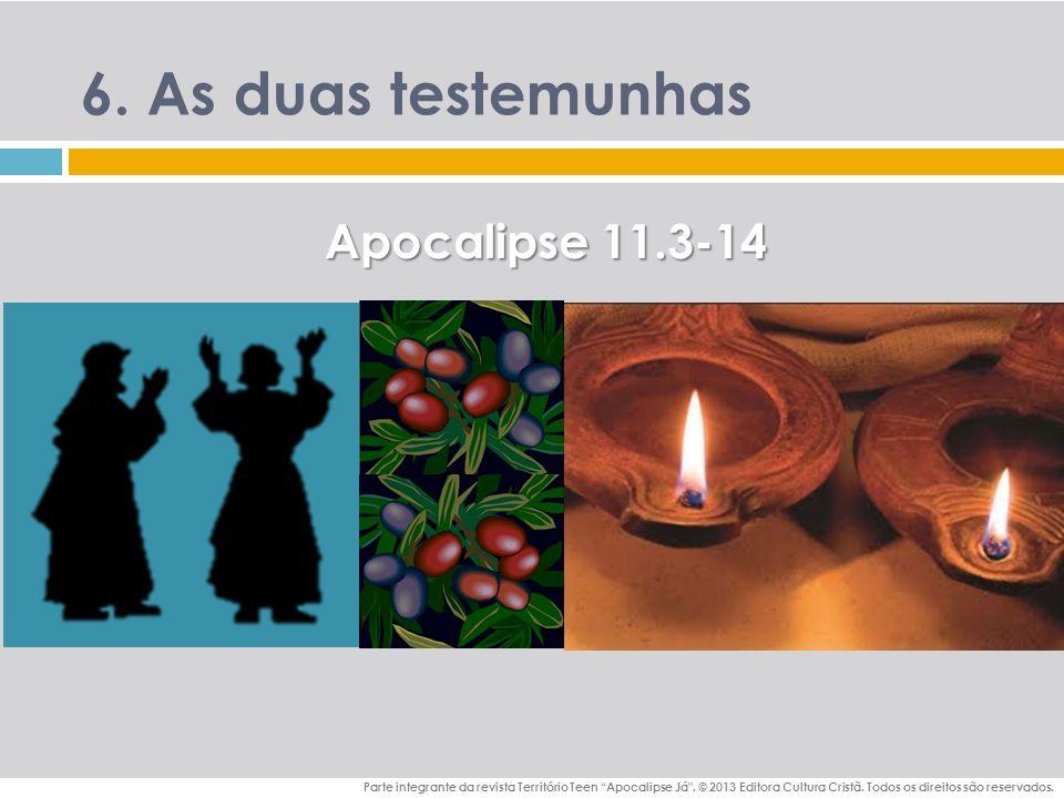 6.As duas testemunhas Parte integrante da revista Território Teen Apocalipse Já .