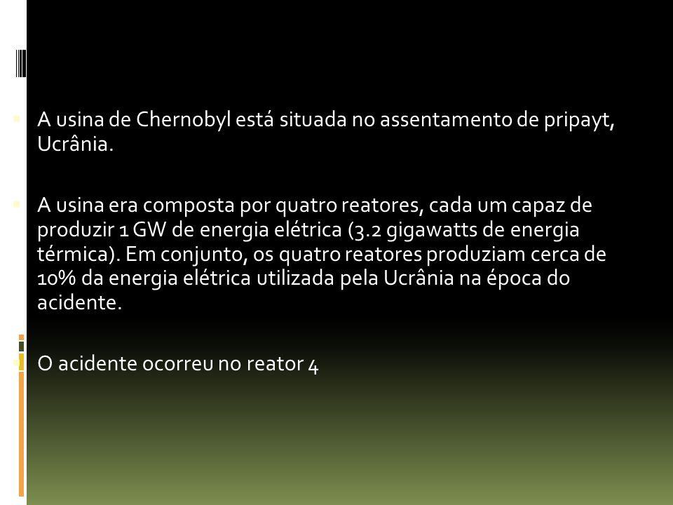 A usina de Chernobyl está situada no assentamento de pripayt, Ucrânia. A usina era composta por quatro reatores, cada um capaz de produzir 1 GW de ene