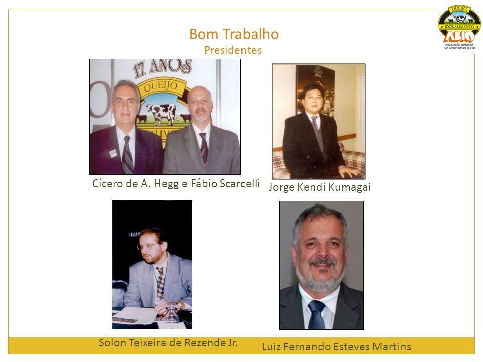 Bom Trabalho Solon Teixeira de Rezende Jr. Luiz Fernando Esteves Martins Presidentes Cícero de A. Hegg e Fábio Scarcelli Jorge Kendi Kumagai