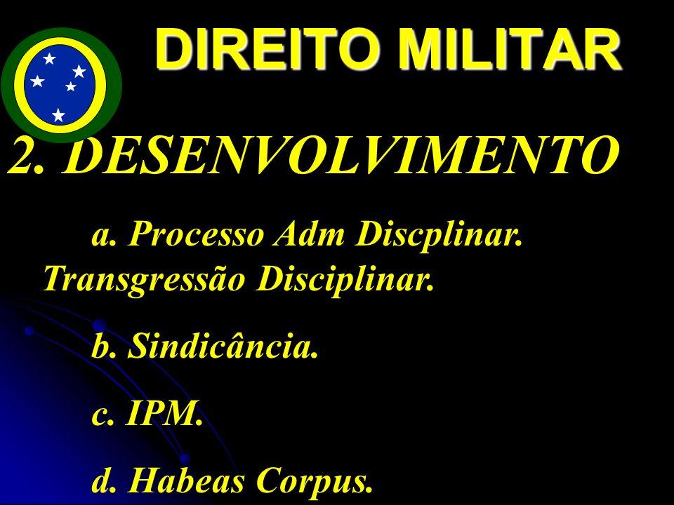 2.DESENVOLVIMENTO a. Processo Adm Discplinar. Transgressão Disciplinar.