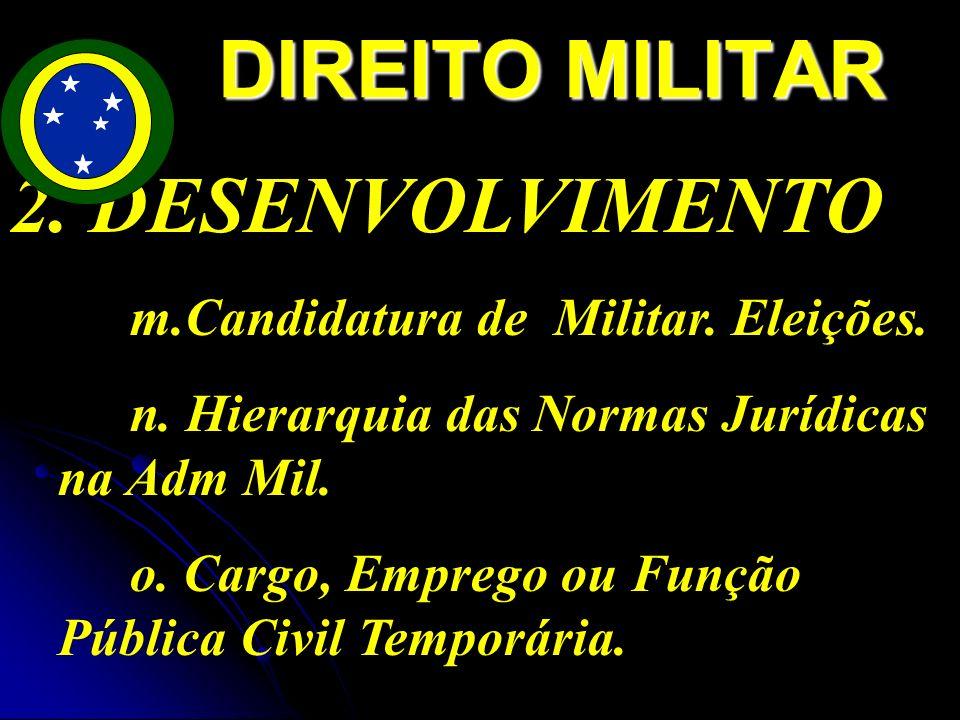 2.DESENVOLVIMENTO m.Candidatura de Militar. Eleições.