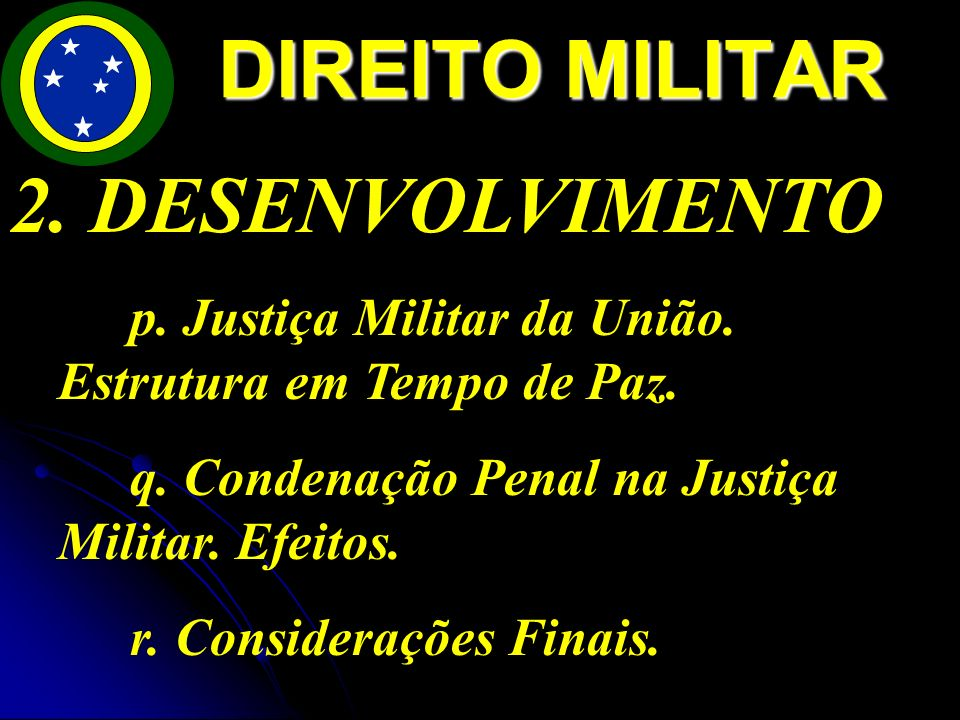 2.DESENVOLVIMENTO p. Justiça Militar da União. Estrutura em Tempo de Paz.