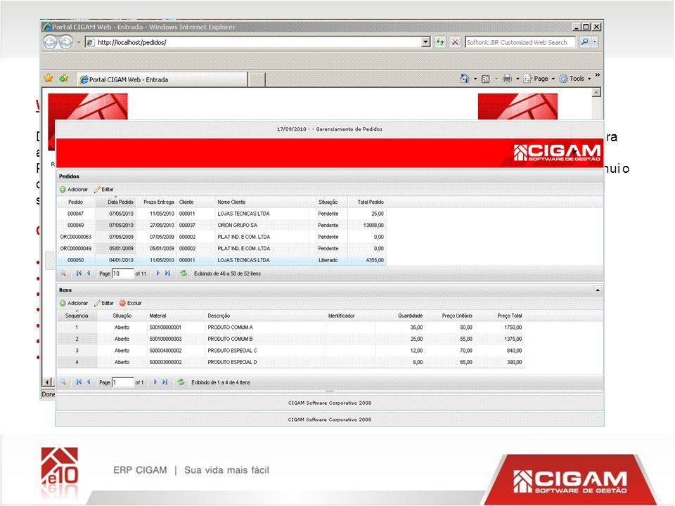 Web pedidos o-line WEB PEDIDOS Disponibiliza a entrada de pedidos via Internet, agilizando os acompanhamentos e seus envios para as pessoas envolvidas