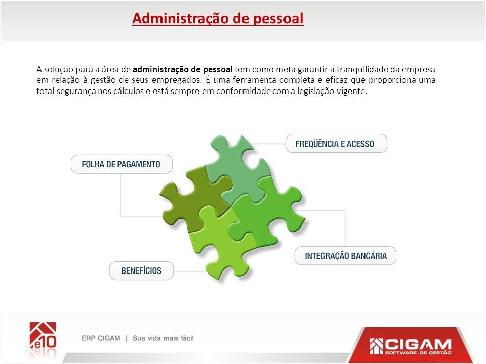 Administração de pessoal A solução para a área de administração de pessoal tem como meta garantir a tranquilidade da empresa em relação à gestão de se
