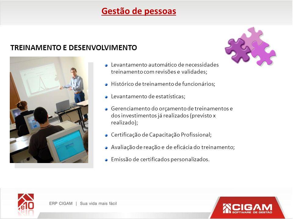 TREINAMENTO E DESENVOLVIMENTO Levantamento automático de necessidades treinamento com revisões e validades; Histórico de treinamento de funcionários;