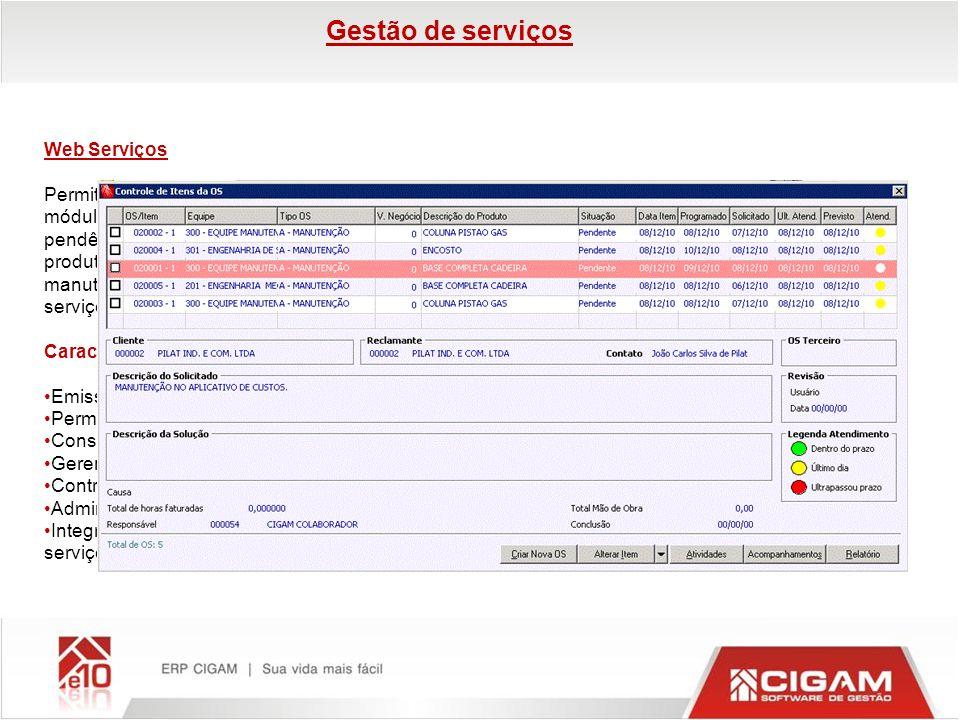 Web Serviços Permite acompanhamento via Internet de todos os serviços, devendo operar em conjunto com o módulo de gestão de serviços, permitindo assim