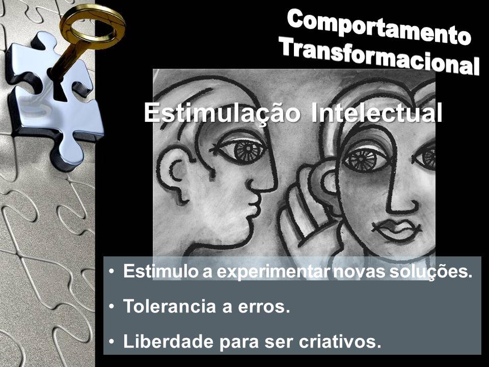 Estimulação Intelectual Estimulo a experimentar novas soluções. Tolerancia a erros. Liberdade para ser criativos.