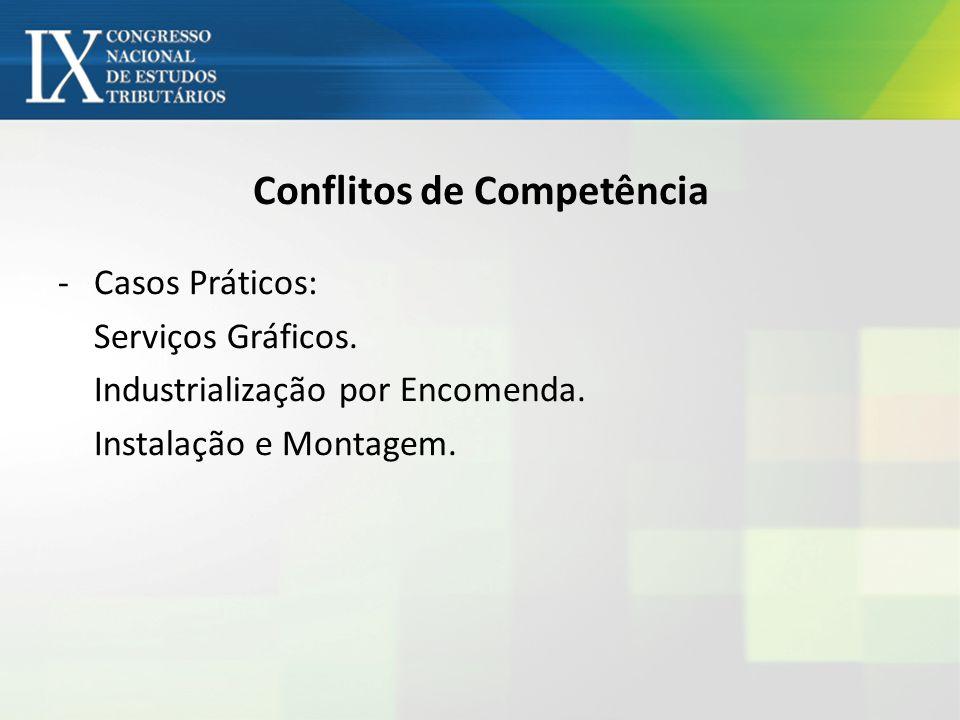 Conflitos de Competência -Casos Práticos: Serviços Gráficos. Industrialização por Encomenda. Instalação e Montagem.