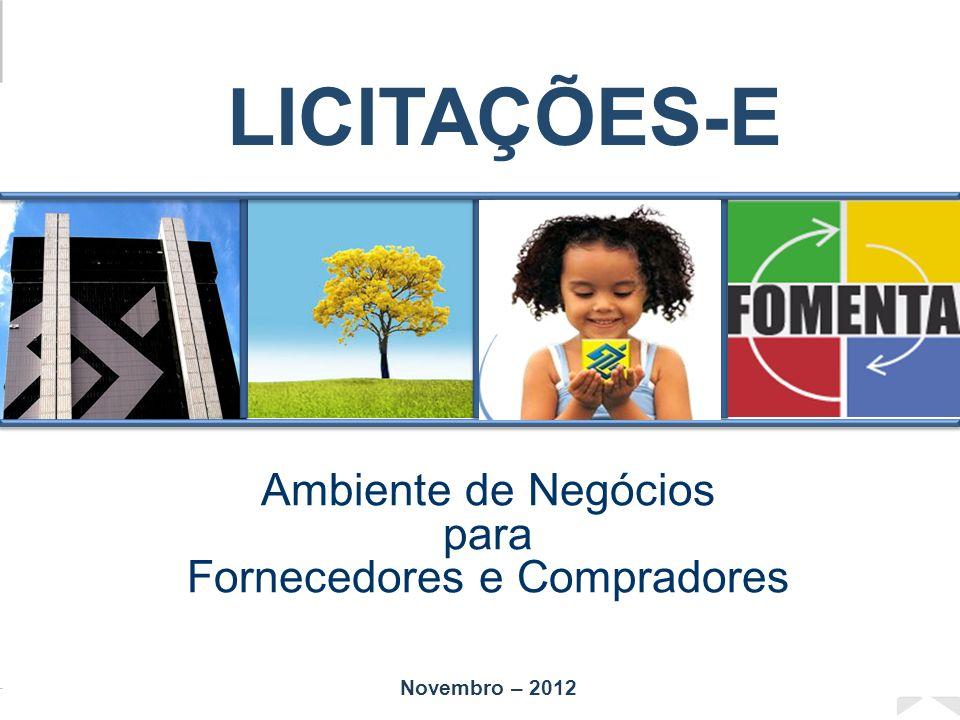 Diretoria de Governo Agenda LICITAÇÕES-E Novembro – 2012 Ambiente de Negócios para Fornecedores e Compradores