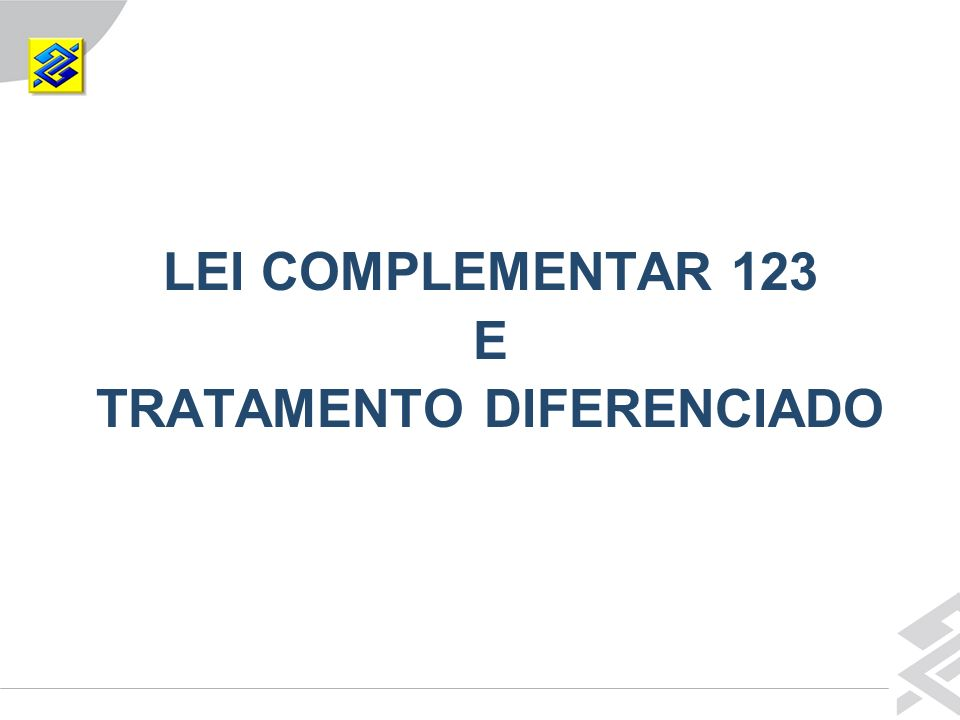 Diretoria de Governo LEI COMPLEMENTAR 123 E TRATAMENTO DIFERENCIADO