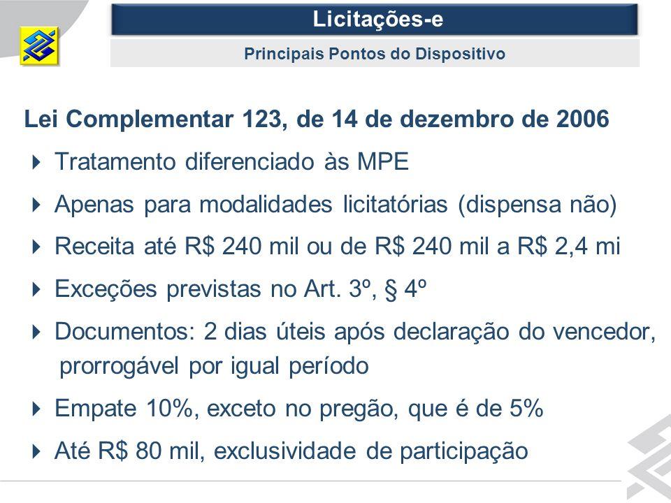 Diretoria de Governo Lei Complementar 123, de 14 de dezembro de 2006 Tratamento diferenciado às MPE Apenas para modalidades licitatórias (dispensa não) Receita até R$ 240 mil ou de R$ 240 mil a R$ 2,4 mi Exceções previstas no Art.