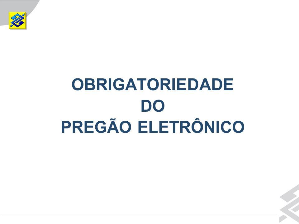 Diretoria de Governo OBRIGATORIEDADE DO PREGÃO ELETRÔNICO
