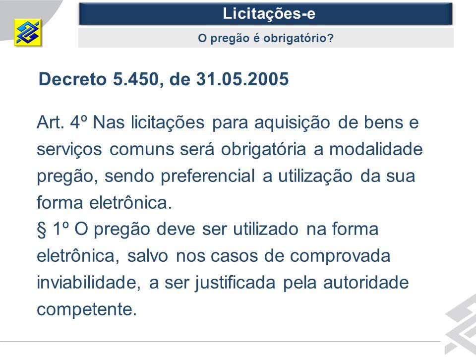 Diretoria de Governo Decreto 5.450, de 31.05.2005 Art.