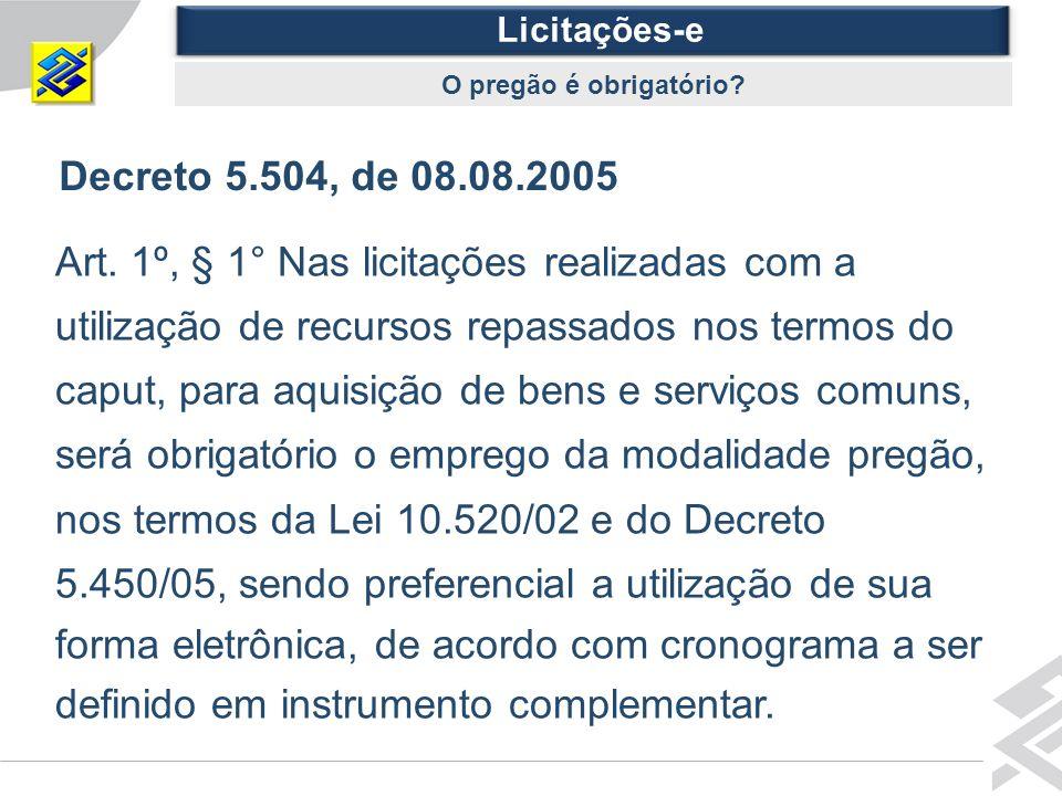 Diretoria de Governo Decreto 5.504, de 08.08.2005 Art.