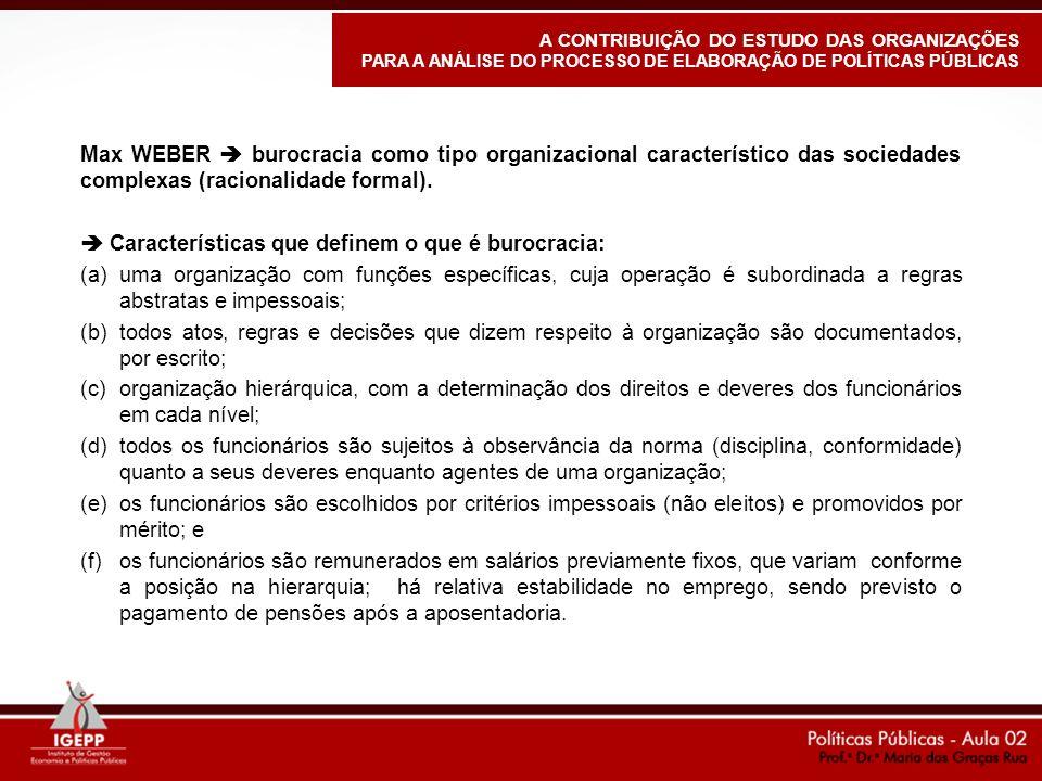 Max WEBER burocracia como tipo organizacional característico das sociedades complexas (racionalidade formal).