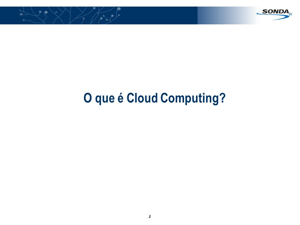 2 O que é Cloud Computing?