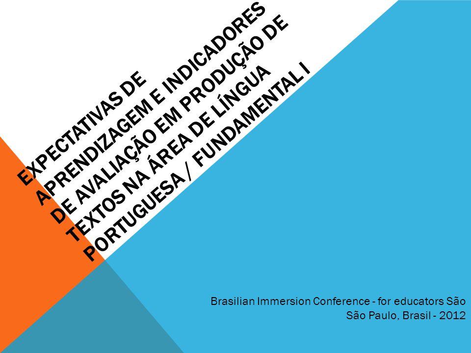 EXPECTATIVAS DE APRENDIZAGEM E INDICADORES DE AVALIAÇÃO EM PRODUÇÃO DE TEXTOS NA ÁREA DE LÍNGUA PORTUGUESA / FUNDAMENTAL I Brasilian Immersion Confere