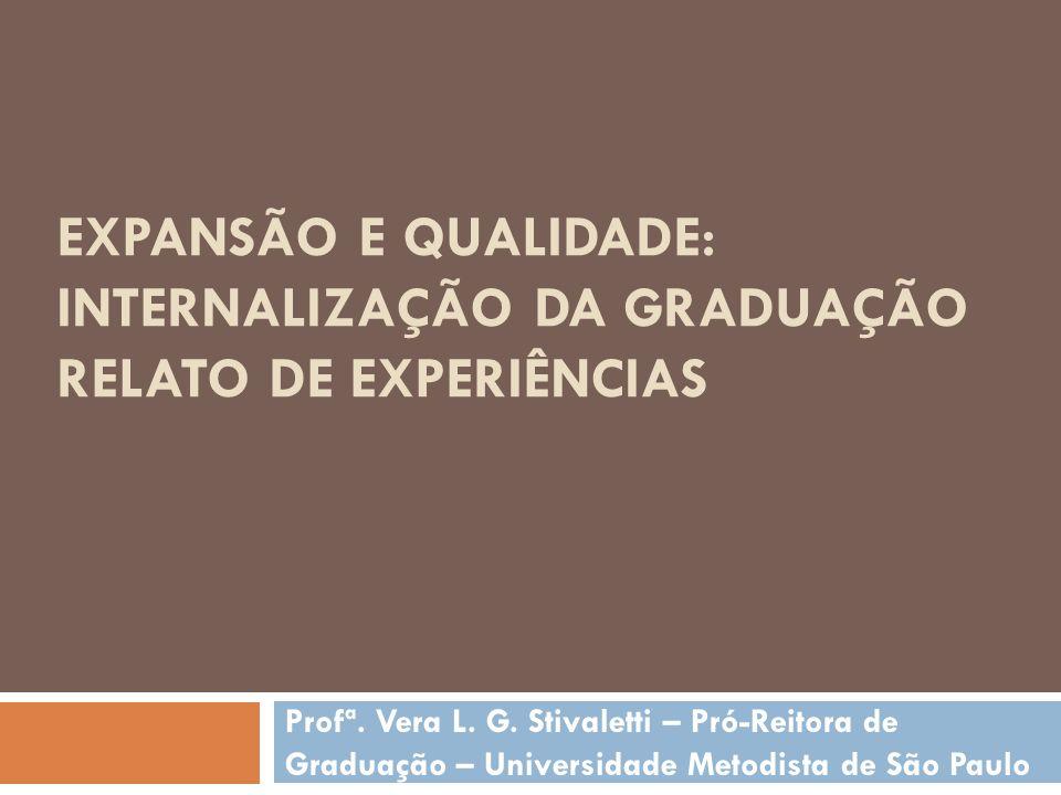 Expansão e Qualidade Qualidade de Ensino de Graduação e novo perfil do corpo discente.